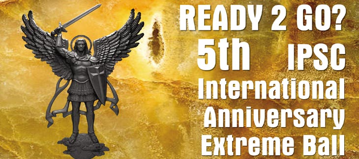 5th INTERNATIONAL IPSC ANNIVERSARY EXTREME BALL